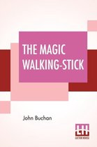 The Magic Walking-Stick