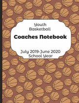 Youth Basketball Coaches Notebook July 2019 - June 2020 School Year
