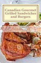 Canadian Gourmet Grilled Sandwiches and Burgers