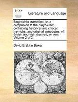 Biographia Dramatica, Or, a Companion to the Playhouse