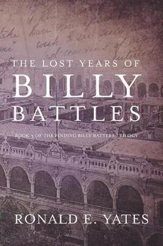 The Lost Years of Billy Battles