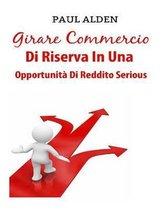 Girare Commercio Di Riserva in Una Opportunit Di Reddito Serious
