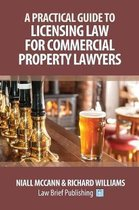 A Practical Guide to Licensing Law for Commercial Property Lawyers