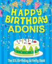 Happy Birthday Adonis - The Big Birthday Activity Book