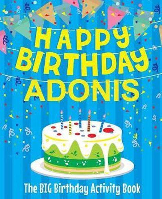 Happy Birthday Adonis - The Big Birthday Activity Book