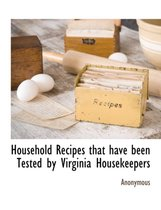 Household Recipes That Have Been Tested by Virginia Housekeepers
