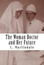 The Woman Doctor and Her Future