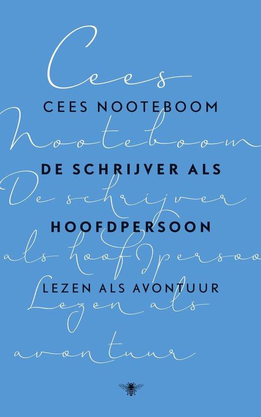 De schrijver als hoofdpersoon - Cees Nooteboom |