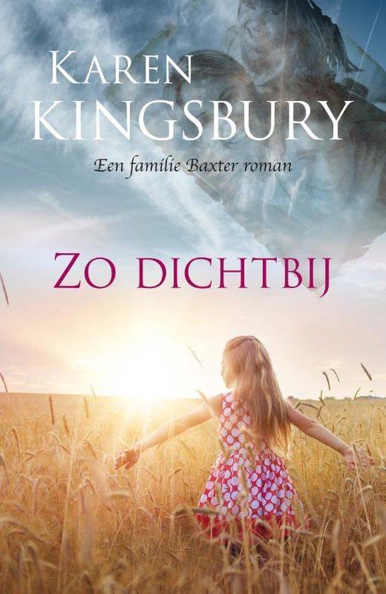 Zo dichtbij - Karen Kingsbury  