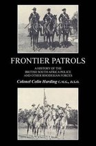 Frontier Patrolsa History of the British South Africa Police & Other Rhodesian Forces.
