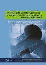 Integrale Siedlungsentwässerung - Grundlagen und Lösungsansätze in Planung und Betrieb