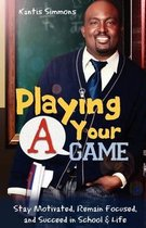 Playing Your A Game