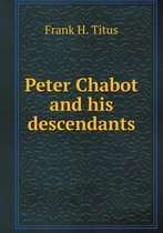 Peter Chabot and His Descendants