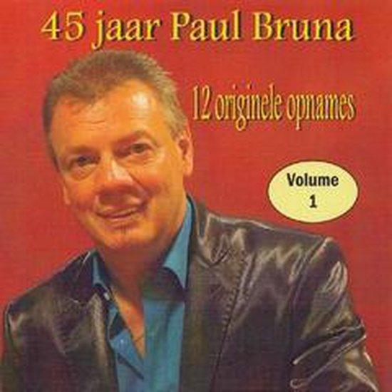 PAUL BRUNA - 45 jaar Paul Bruna vol. 1