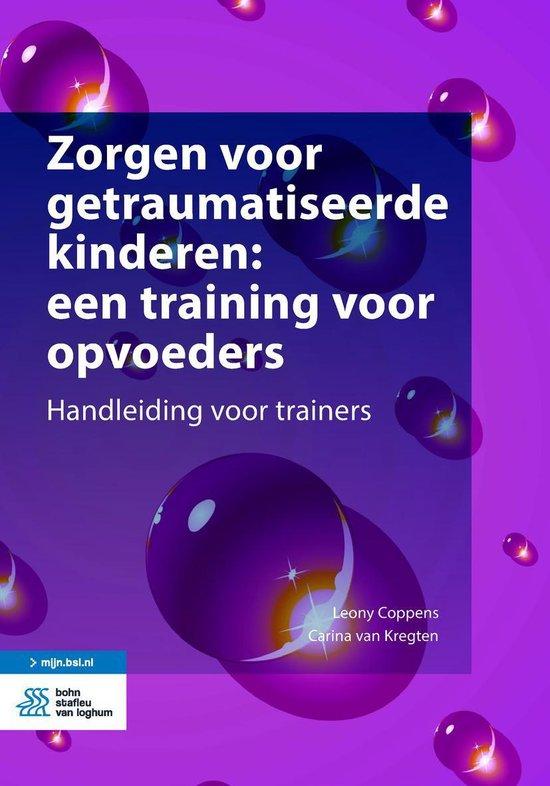Boek cover Zorgen voor getraumatiseerde kinderen: een training voor opvoeders van Leony Coppens (Onbekend)
