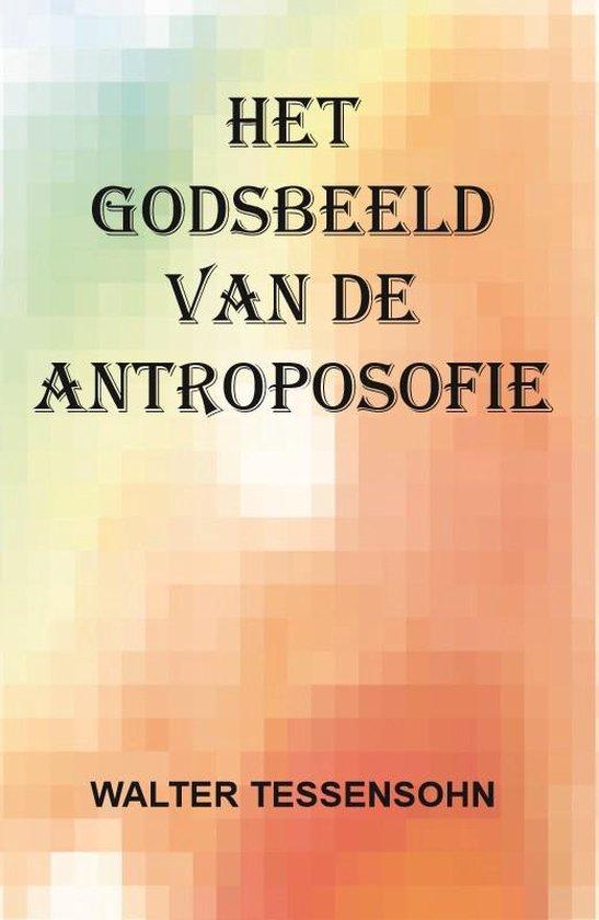 Het godsbeeld van de antroposofie - Walter Tessensohn |