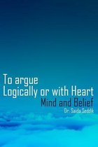 To Argue Logically or with Heart