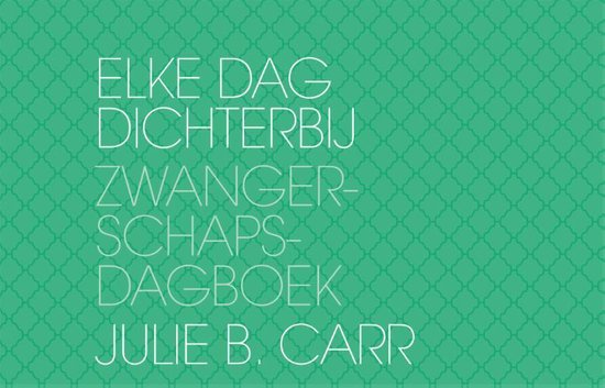 Elke dag dichterbij - nieuwe editie - Julie B. Carr |