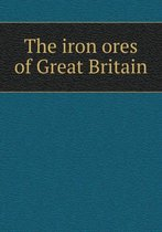 The Iron Ores of Great Britain