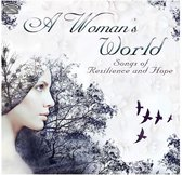 A Woman'S World. Songs Of Resilience And Hope