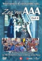 Zeg 'ns AAA - Deel 4