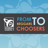 From Beggars to Choosers: The WomenGamers.Com Experience