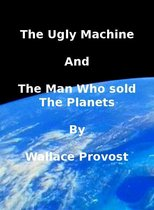 The Ugly Machine and the Man Who Sold The Planets
