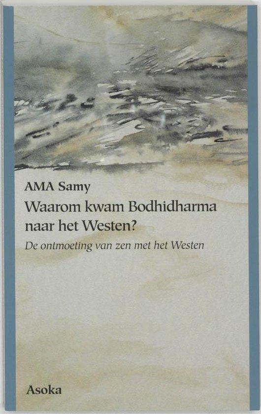 Waarom Kwam Bodhidharma Naar Het Westen? - Ama Samy |