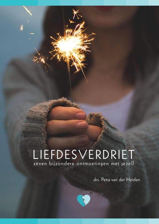 Liefdesverdriet - zeven bijzondere ontmoetingen met jezelf - Petra van der Heiden |