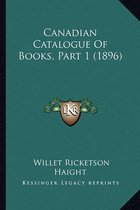 Canadian Catalogue of Books, Part 1 (1896)