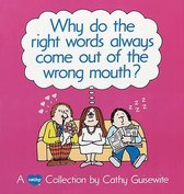 Why Do the Right Words Always Come out of the Wrong Mouth?