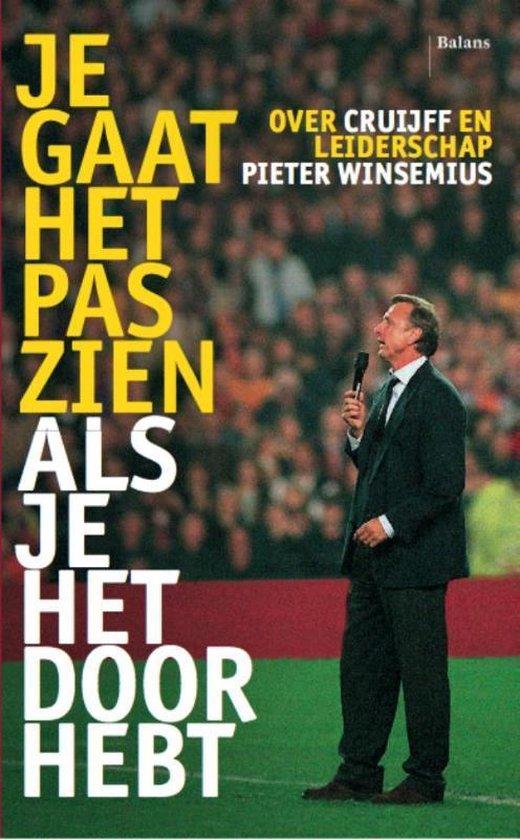 Je gaat het pas zien als je het doorhebt - Pieter Winsemius  