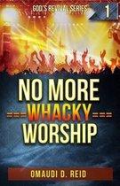 No More Whacky Worship
