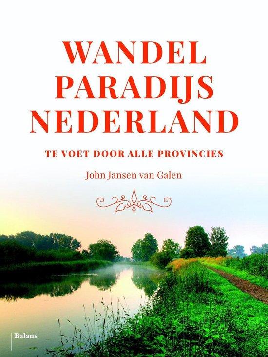 Wandelparadijs Nederland - John Jansen van Galen |