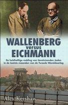 Wallenberg versus Eichmann