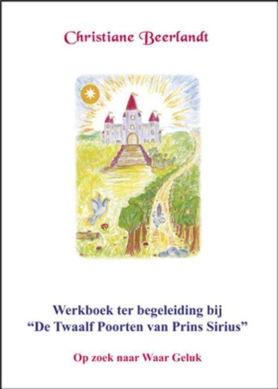 Werkboek ter begeleiding bij 'De Twaalf Poorten van Prins Sirius' - Christiane Beerlandt |