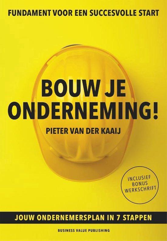 Boek cover Bouw je onderneming! van Pieter van der Kaaij (Paperback)
