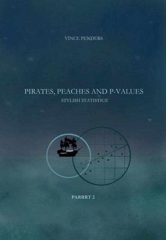Pirates, Peaches and P-values Parrrt 2 - Vince Penders |