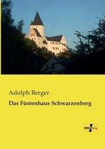 Das Fustenhaus Schwarzenberg
