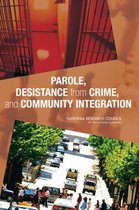 Parole, Desistance from Crime, and Community Integration