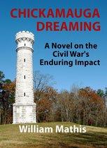 Chickamauga Dreaming: A Novel on the Civil War's Enduring Impact