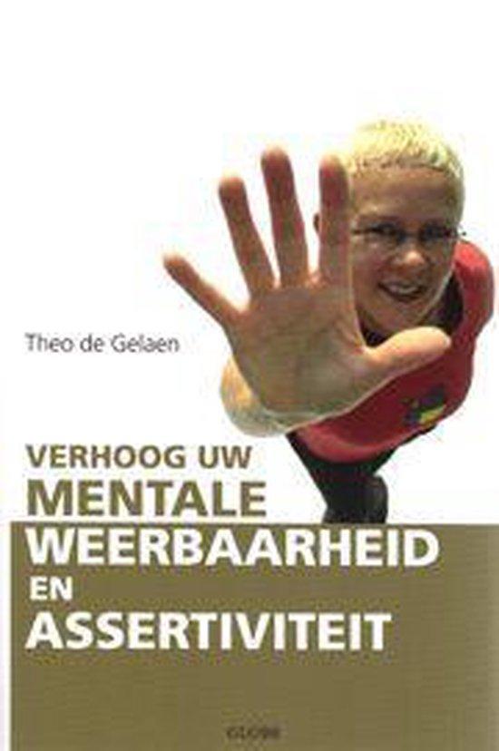 Verhoog uw mentale weerbaarheid en assertiviteit - Theo De Gelaen  