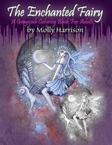 The Enchanted Fairy - A Grayscale Coloring Book for Adults