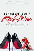 Confessions of a Rock-Mom