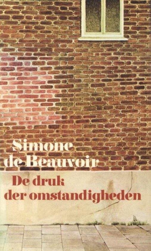 De druk der omstandigheden - Simone de Beauvoir |