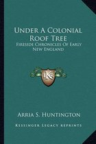 Under a Colonial Roof Tree