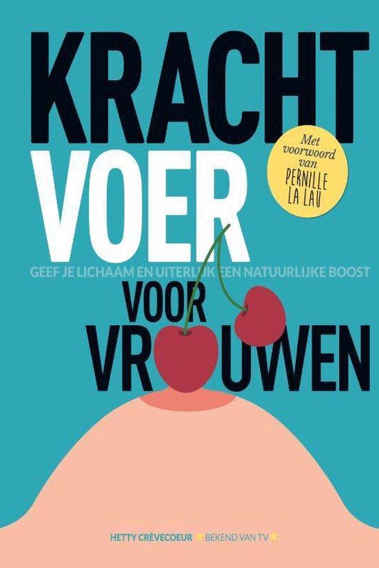 Boek cover Krachtvoer voor vrouwen van Hetty Crèvecoeur (Hardcover)