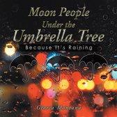 Moon People Under the Umbrella Tree