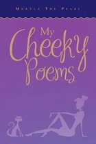My Cheeky Poems