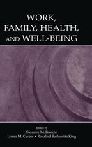 Work, Family, Health, and Well-Being